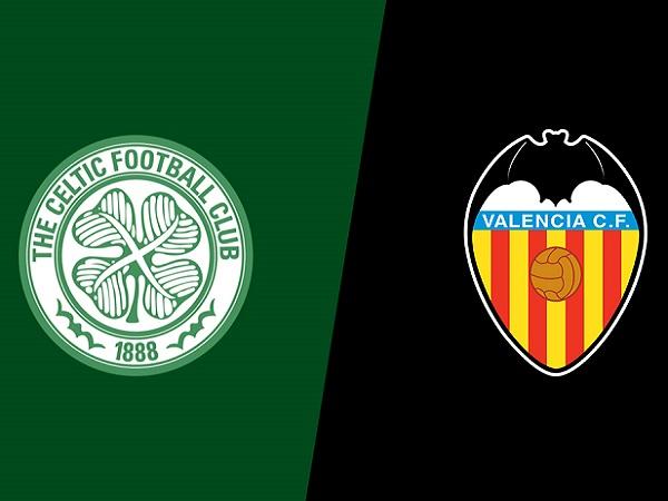 Nhận định Celtic vs Valencia