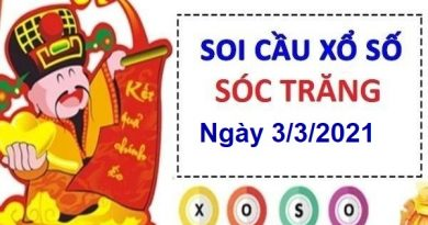 Soi cầu XSST ngày 3/3/2021 – Soi cầu chốt số Sóc Trăng cùng chuyên gia