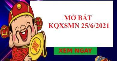 Mở bát soi cầu SXMN 25/6/2021 hôm nay
