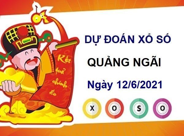 Dự đoán XSQNG ngày 12/6/2021