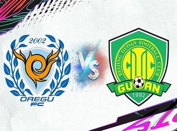 Soi kèo Daegu vs Beijing Guoan – 21h00 02/07/2021