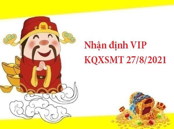 Nhận định VIP KQXSMT 27/8/2021