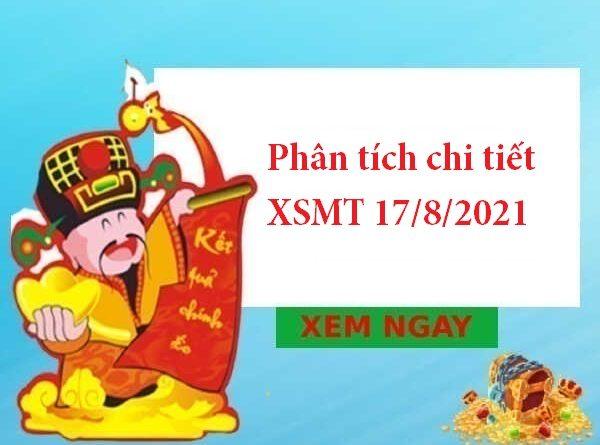 Phân tích chi tiết XSMT 17/8/2021