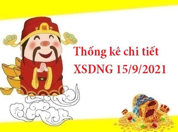Thống kê chi tiết XSDNG 15/9/2021
