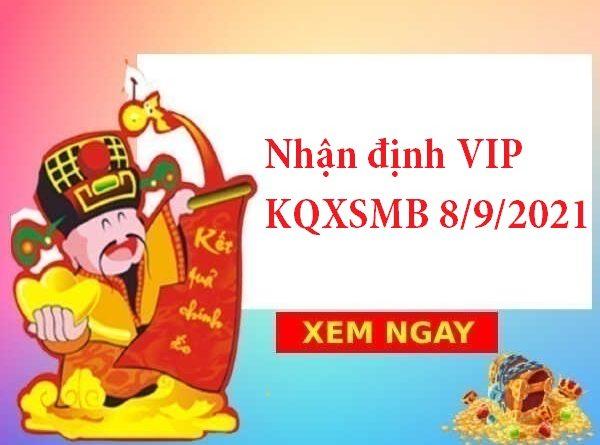 Nhận định VIP KQXSMB 8/9/2021