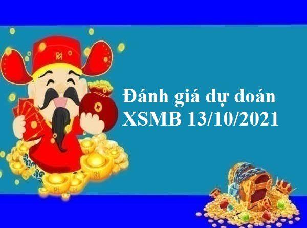 Đánh giá dự đoán XSMB 13/10/2021