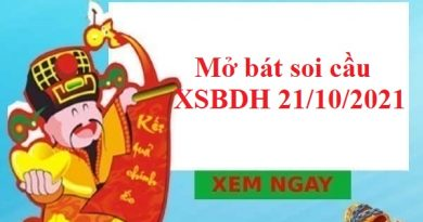 Mở bát soi cầu XSBDH 21/10/2021